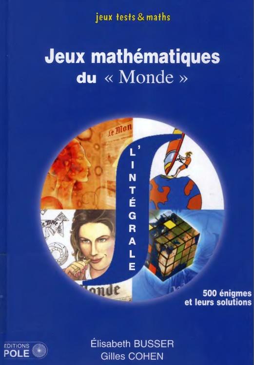 Jeux mathématiques du «Monde» – 500 énigmes et leurs solutions