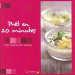 Prêt en 20 minutes - pour cuisiner sans stresser