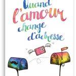 Quand l'amour change d'adresse - Johanne Pronovost