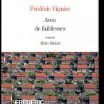 Frédéric Viguier - Aveu de faiblesses 2017
