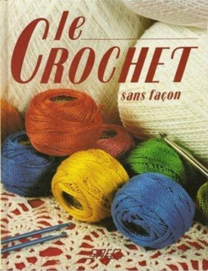 Crochet sans facon, Le – Jeannine Desrieux