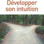 Développer son intuition. Eyrolles Pratique