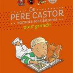 Le Père Castor raconte ses histoires pour grandir