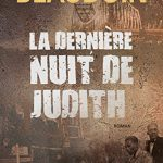 La dernière nuit de Judith de Philippe Beaudoin 2017