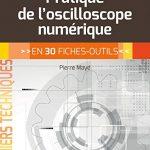 Pratique de l'oscilloscope en 30 fiches-outils by Pierre Mayé