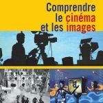 Comprendre le cinéma et les images. René Gardies