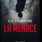 S. K. Tremayne - La Menace (2016)