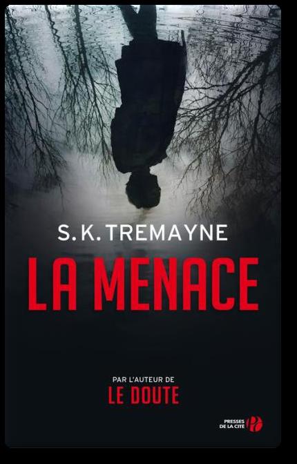 S. K. Tremayne – La Menace (2016)