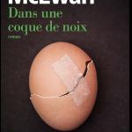 Ian McEwan - Dans une coque de noix 2017