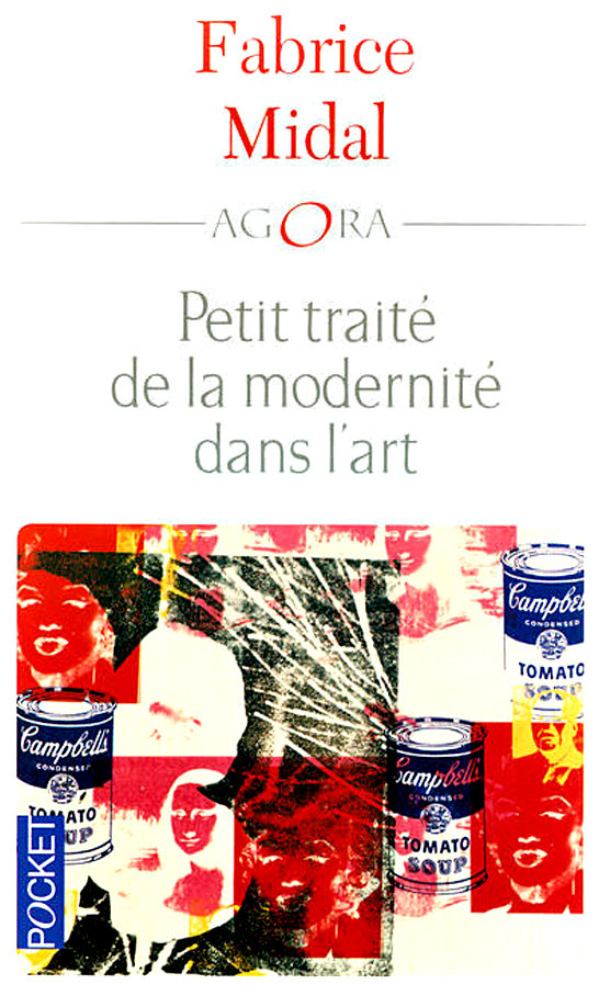 Petit traité de la modernité dans l'art. Fabrice Midal