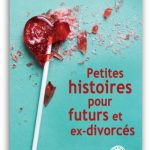 Petites histoires pour futurs et ex-divorces 2017