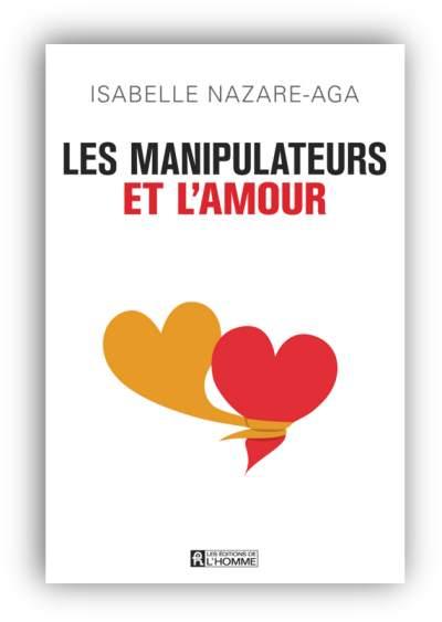 Les manipulateurs et l'amour de Isabelle Nazare-Aga