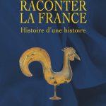 Raconter la France : Histoire d'une histoire. Laurent Avezou