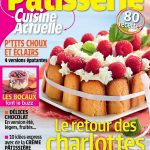 Cuisine Actuelle Pâtisserie N°18 - Juin-Août 2017