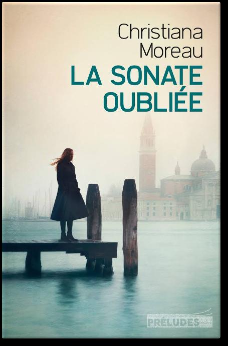 Christiana Moreau – La Sonate oubliée 2017
