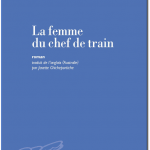 Ashley Hay - La femme du chef de train 2017