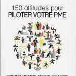 150 ATTITUDES POUR PILOTER VOTRE PME : COMMENT ANALYSER