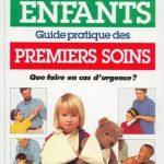 Guide pratique des premiers soins aux enfants