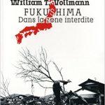 Fukushima : Dans la zone interdite - William t. Vollmann