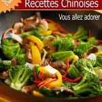 101 Délicieuses Recettes Chinoises - simplicité et onctuosité de la cuisine de l'empire du milieu