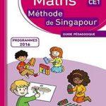 Maths CE1 Méthode de Singapour : Guide pédagogique (2017)