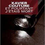 Et pourtant j'étais mort - Xavier Couture
