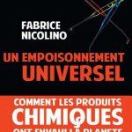 Fabrice Nicolino - Un empoisonnement universel : Comment les produits chimiques ont envahi la planète