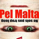 Pel Malta : Ne sois pas trop long (2017) - Robert Legnini