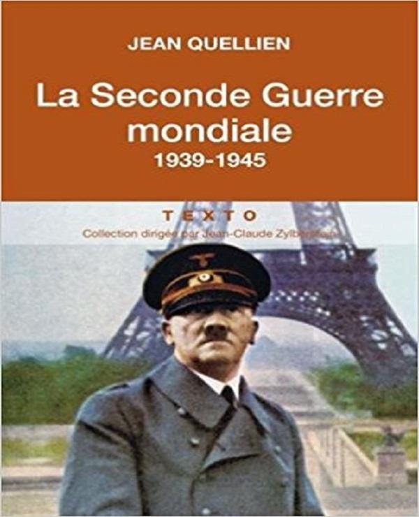 Jean Quellien – La seconde guerre mondial. 1939-1945 (2017)