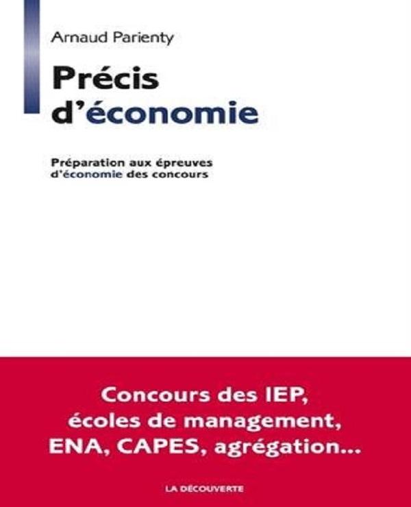 Précis d'économie : Prépration aux épreuves d'économie du concours