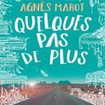 Quelques pas de plus - Agnès Marot (2017)