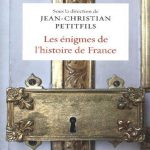 Les énigmes de l'histoire de France - J.C. Petitfils
