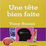 Une tête bien faite - Tony Buzan