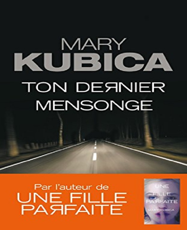 Mary Kubica – Ton dernier mensonge (2018