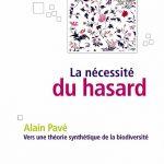 La Nécessité Du Hasard - Vers une théorie synthétique de la biodiversité