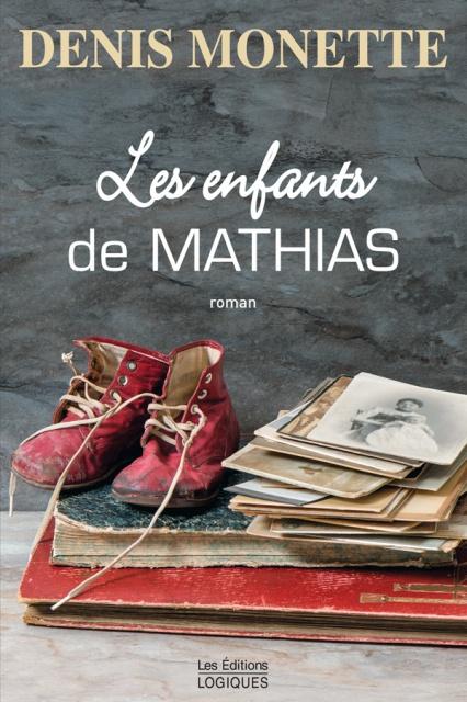 Les enfants de Mathias – Denis Monette (2017)