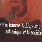 Notre femme La Législation Islamique Et La société