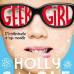 Geek Girl Tomes 1 de Holly Smale
