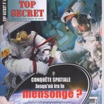 Top Secret N°47 - Conquête Spatiale Jusqu'où ira Le Mensonge ?