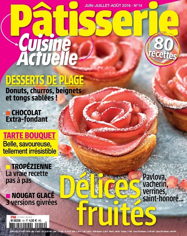Cuisine Actuelle Pâtisserie N°14 – Juin-Aout 2016