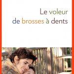 Eglantine Eméyé - Le Voleur De Brosses A Dents (2015)