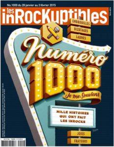 Les inRocKuptibles N°1000 Du 28 Janvier au 3 Février 2015