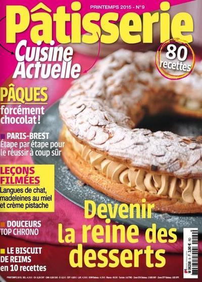 Cuisine Actuelle Pâtisserie N°9 – Printemps 2015