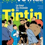 Géo Voyage Hors Série N°37 - Le Tour Du Monde De Tintin
