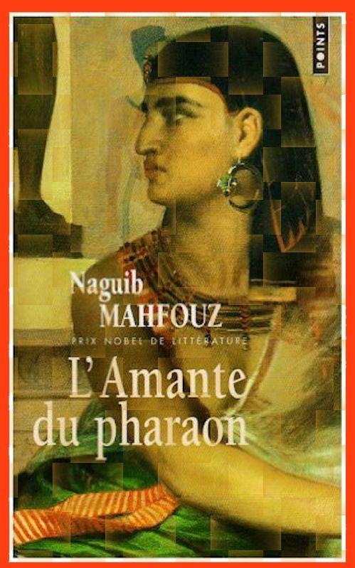 Naguib Mahfouz – L'amante Du Pharaon
