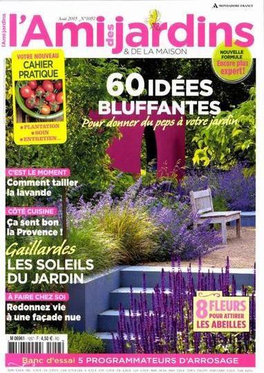 L'Ami Des Jardins Et De La Maison N°1057 - Aout 2015 ...