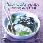 Papillotes Recettes Vapeur - 40 Recettes Gourmandes