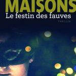 Dominique Maisons - Le festin des fauves (2015)