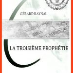 Gérard Raynal - La Troisième Prophétie (2015)