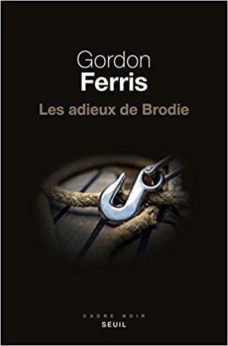 Les adieux de Brodie (2018) – Gordon Ferris